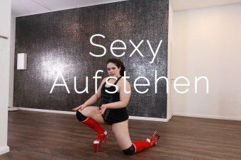 Sexy Aufstehen
